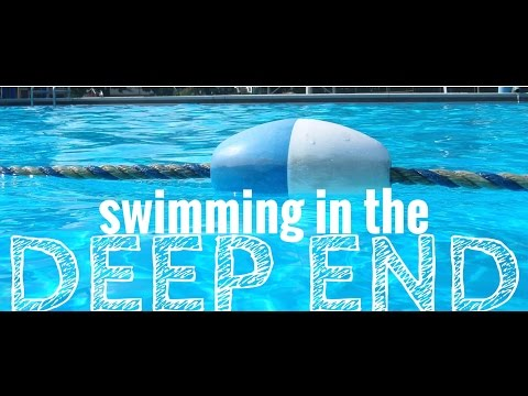 Swimming in the Deep End (Part 1)