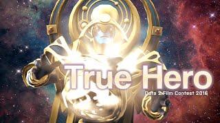 True Hero | Dota 2 Short Film Contest 2016 [SFM]