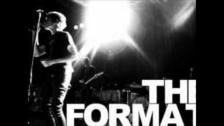 The Format - The First Single