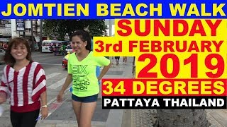 AMENDED VIDEO JOMTIEN BEACH WALK SUNDAY 3rd FEBRUARY 2019 PATTAYA THAILAND
