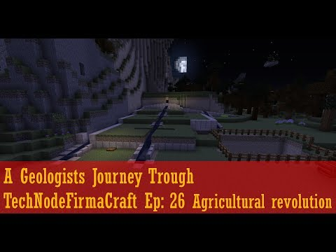 A Geologists Journey Trough TechNodeFirmaCraft Ep: 26 Agricultural Revolution