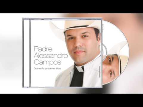 Padre Alessandro Campos - Quão grandes és tu