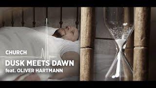 CHURCH - Dusk meets Dawn feat. Oliver Hartmann   official Video