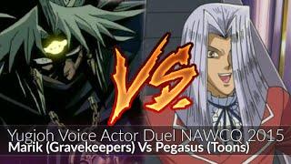 Pegasus (Toons) Vs Marik (Gravekeepers) - Yugioh Voice Actor Duel NAWCQ 2015