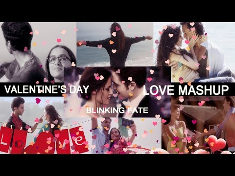valentines-day-2019-special---love-songs-mashup-hindi-english-mix---blinking-fate