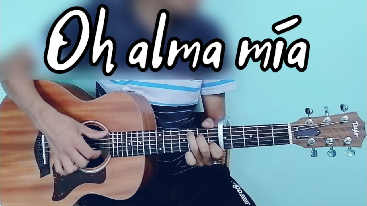 OH ALMA MÍA / Fingerstyle Guitar 🎸🎵