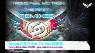 Extreme Ft. MC Tr3no - The First REMIXES - Express Viviana Rmx