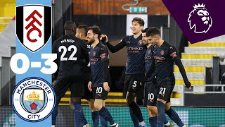 HIGHLIGHTS | FULHAM 0-3 MAN CITY