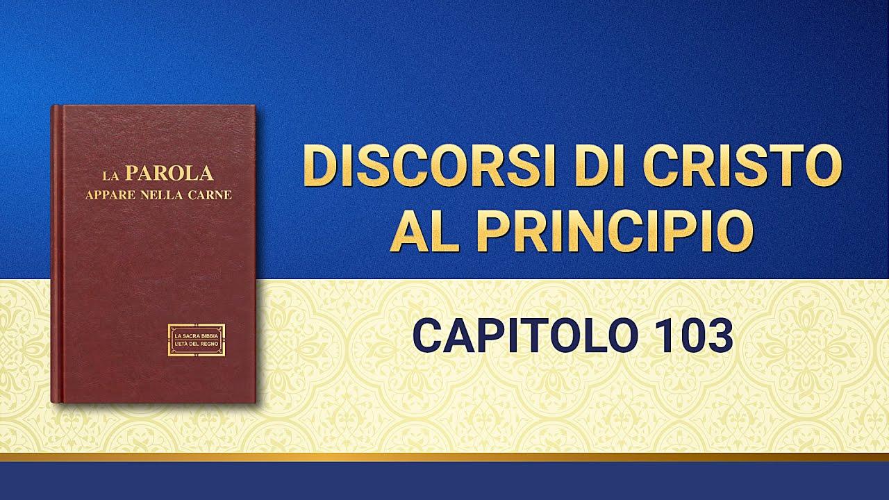 La parola di Dio - Discorsi di Cristo al principio: Capitolo 103