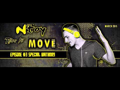 Ntoy - Time To Move (Episode #3) Special Birthday