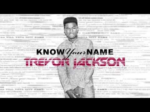 Trevor Jackson - Know Your Name feat. Sage The Gemini [Official Audio]