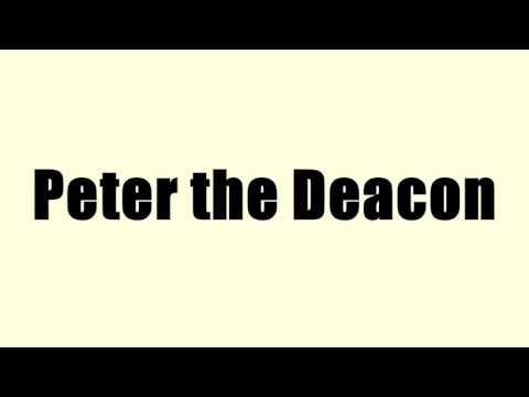 Peter the Deacon