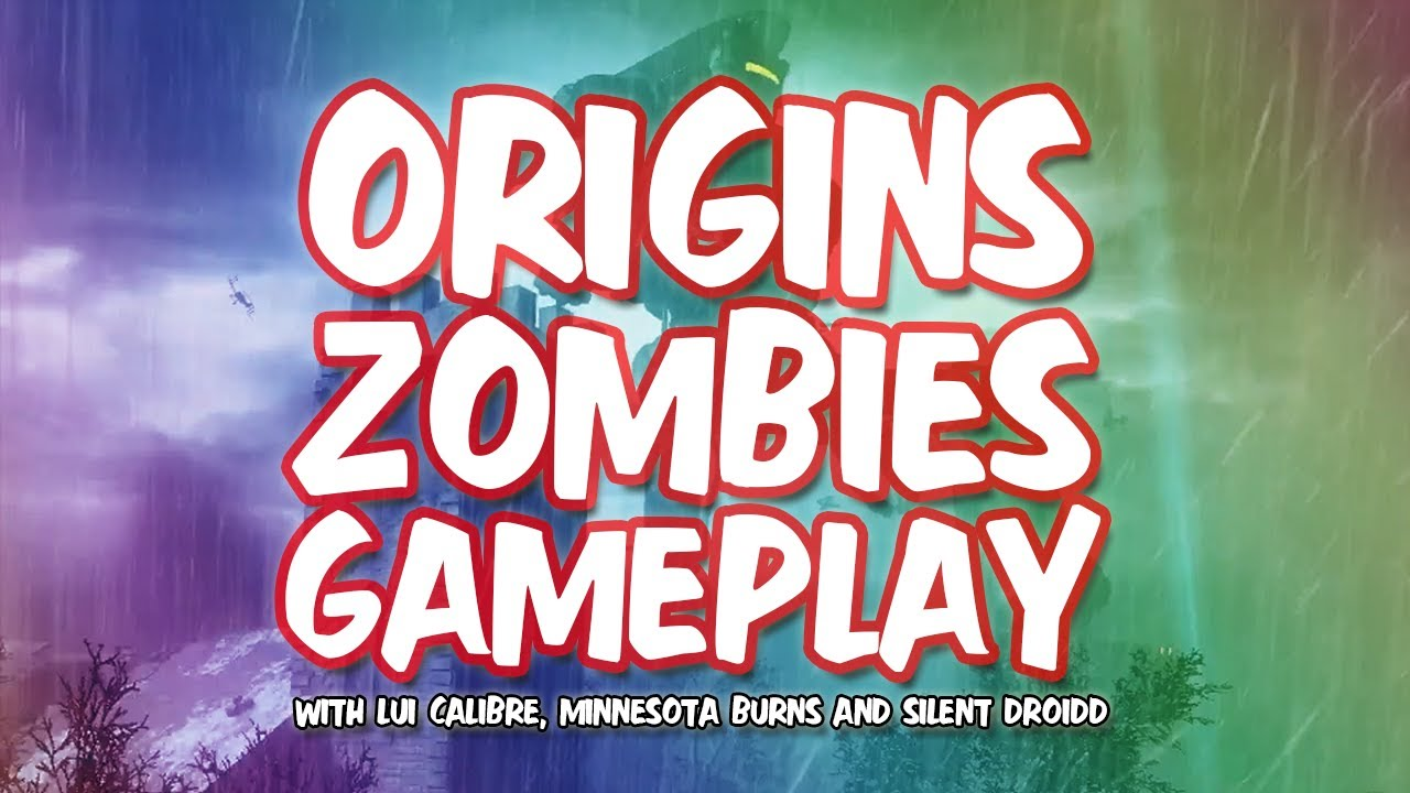 COD: Black Ops 2 Zombies | Origins Gameplay w/ Lui, Burnsy, and Silent Droidd
