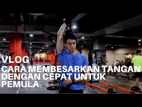 Cara Membesarkan Tangan Dengan Cepat Untuk Pemula - #18 Vlog