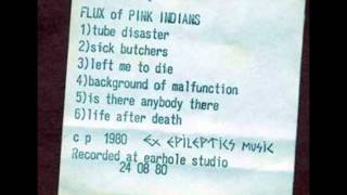 Flux Of Pink Indians- Tube Disasters..