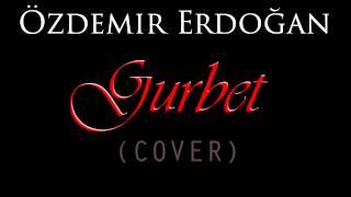Özdemir Erdoğan - Gurbet (Cover)