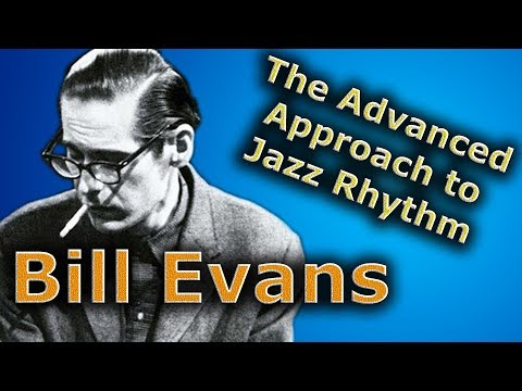 Bill Evans - How To Get Your Rhythms To The Next Level