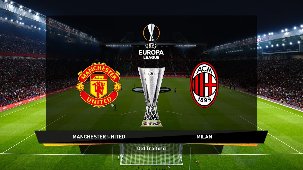 Manchester United vs AC Milan | Round of 16 | Europa League 2021 Gameplay -  YouTube