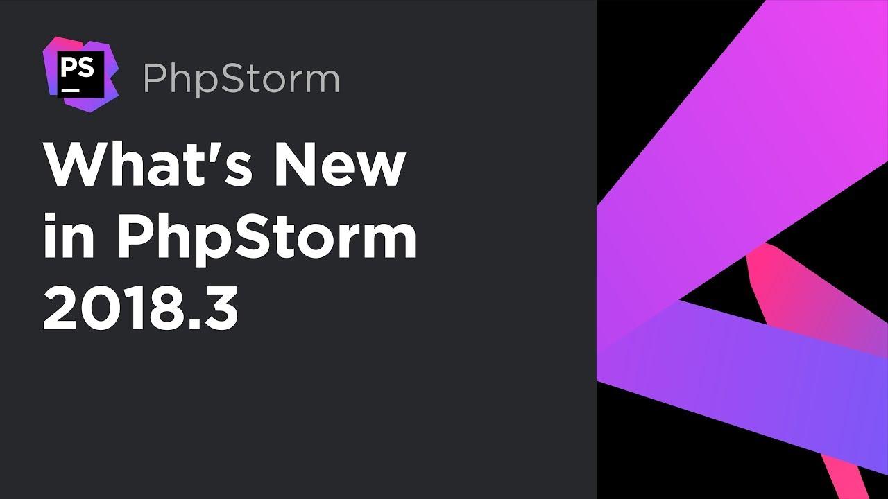 What's New in PhpStorm 2018.3