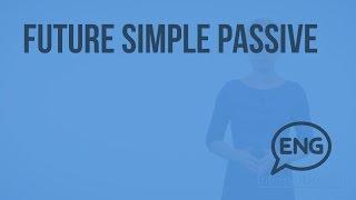 Future Simple Passive. Видеоурок по английскому языку 5-6 класс