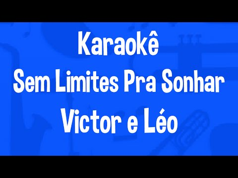 Karaokê Sem Limites Pra Sonhar - Victor e...