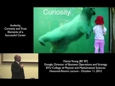 Audacity, Curiosity and Trust: Elements of a Successful Career | Danny Young Honored Alumni Lecture
