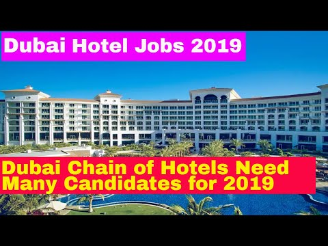 Dubai Chain of Hotels Need Many Candidates for 2019 || Vacancies Open Now || Jobs in Dubai