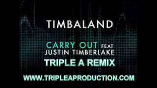 Timbaland feat. Justin Timberlake - Carry Out (Triple A Remix)