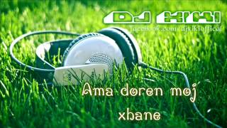 Dj XiKi - Ama Doren Moj Xhane ( Remix)