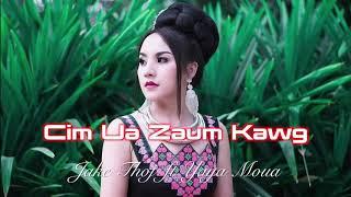 Gambar cover Jake Thoj X Yaya Moua - Cim Ua Zaum Kawg - Hmong New Song 2019