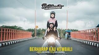 Kayataskarasta - Berharap Kau Kembali [Official Music Video]