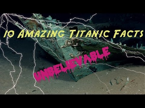 Amazing 10 Facts About Titanic You Should Know