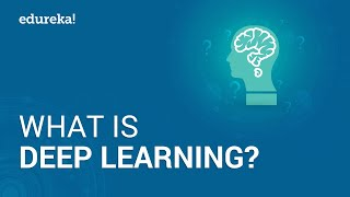 What is Deep Learning | Deep Learning Simplified | Deep Learning Tutorial | Edureka