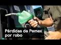 Pérdidas de Pemex por robo - Huachicoleros - Denise Maerker 10 en punto
