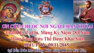 Thánh Lễ Tạ Ơn Mừng Kỷ Niệm 283 Năm DCCT Được Khai Sinh - Tại Đền Đức Mẹ Hằng Cứu Giúp Sài Gòn