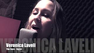 Veronica Laveli - The Cure (Cover)