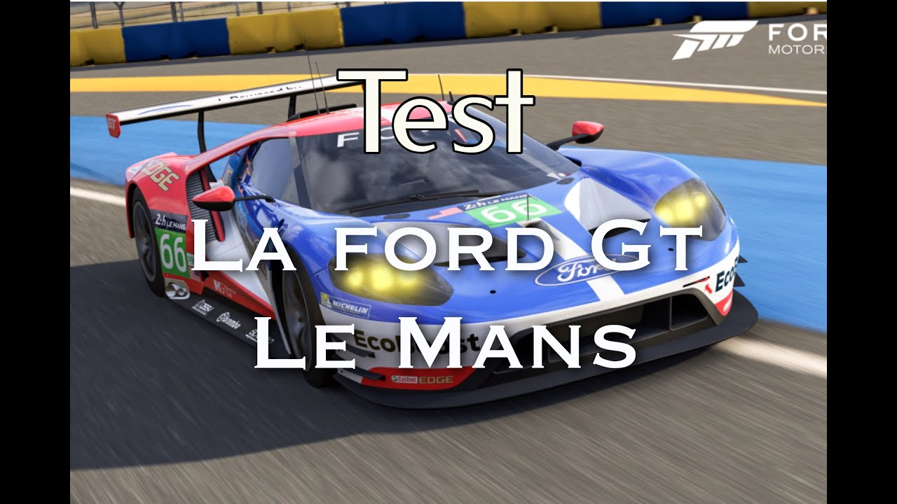 forza motorsport 6 teste de la ford gt le mans youtube. Black Bedroom Furniture Sets. Home Design Ideas