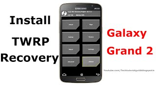 How To Install TWRP On Samsung Galaxy Grand 2