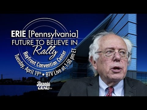 Bernie Sanders LIVE from Erie, PA - A Future to Believe in Rally - #PrimaryDay