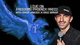 LIVE - From Freedoms Phoenix Radio w/ Ernie Hancock & Davi Barker