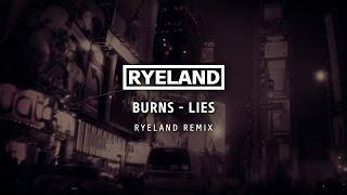 Burns & Otto Knows - Lies (Ryeland VIP Remix) [Free Download]
