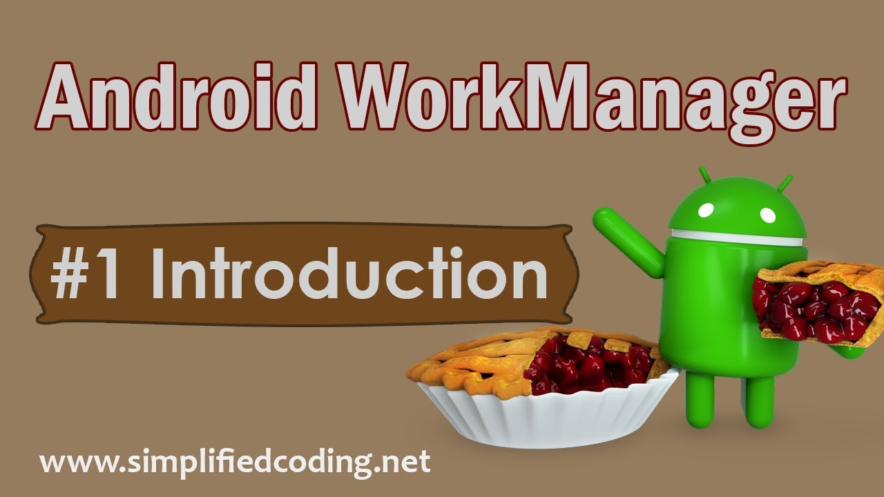 #1 Android WorkManager Tutorial - Introduction