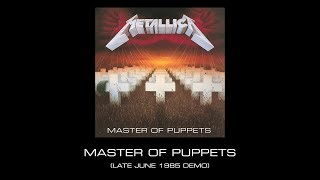 Metallica: Master of Puppets (Late June 1985 Demo) YouTube Videos