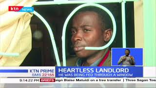 Landlord from Hell: Nakuru man locked inside house for six days for not paying rent
