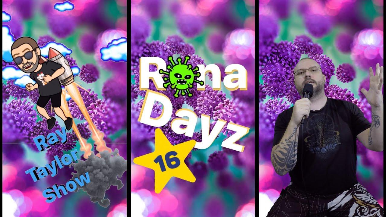 Rona Dayz 16 || Ray Taylor Show