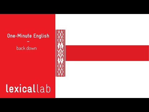 ONE-MINUTE ENGLISH: back down LEARN WITH LEXICAL LAB