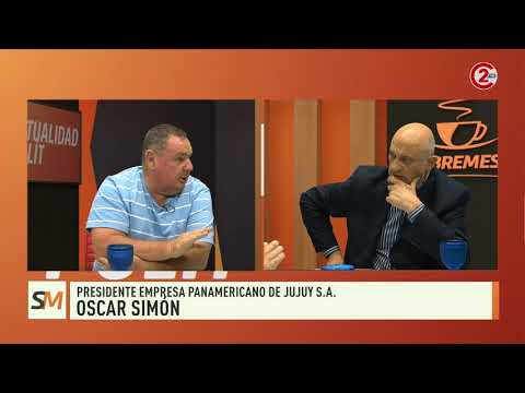 Sobremesa 03-12-19| Oscar Simón - Presidente Empresa Panamericano de Jujuy S.A.