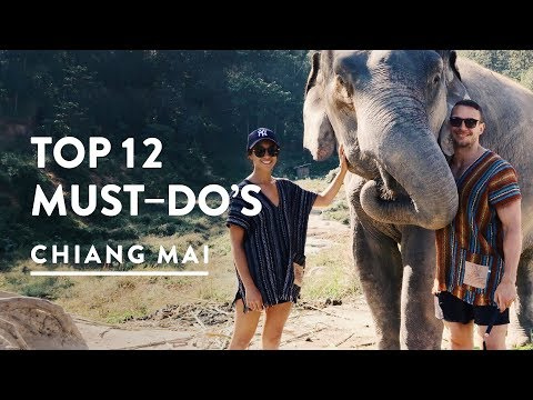 12 TOP THINGS TO DO IN CHIANG MAI, THAILAND | Things and What To Do In Chiang Mai 2017