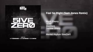 Feel So Right (Sam Jones Remix)