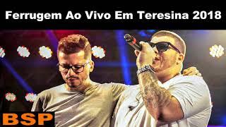 ferrugem ao vivo em teresina 2018 bsp lançando seu dvd 2018